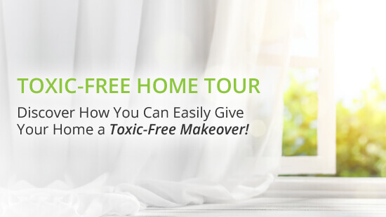 Toxic-Free Healthy Home Makeover Tour